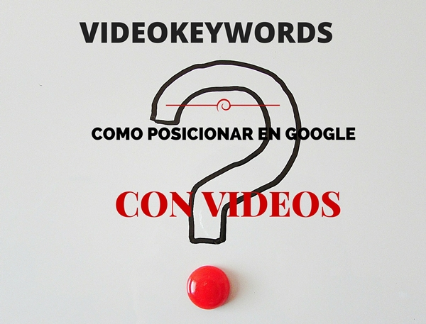 Videokeywords, como posicionar en Google con videos