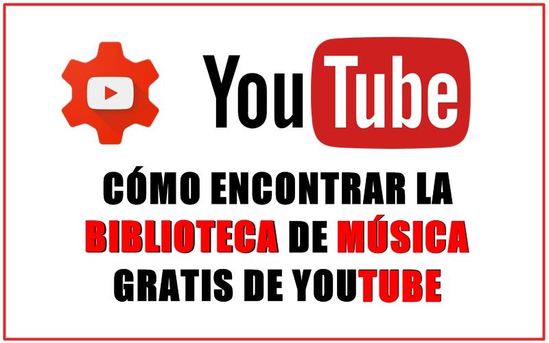 Cómo encontrar la Biblioteca de Música Gratis de Youtube